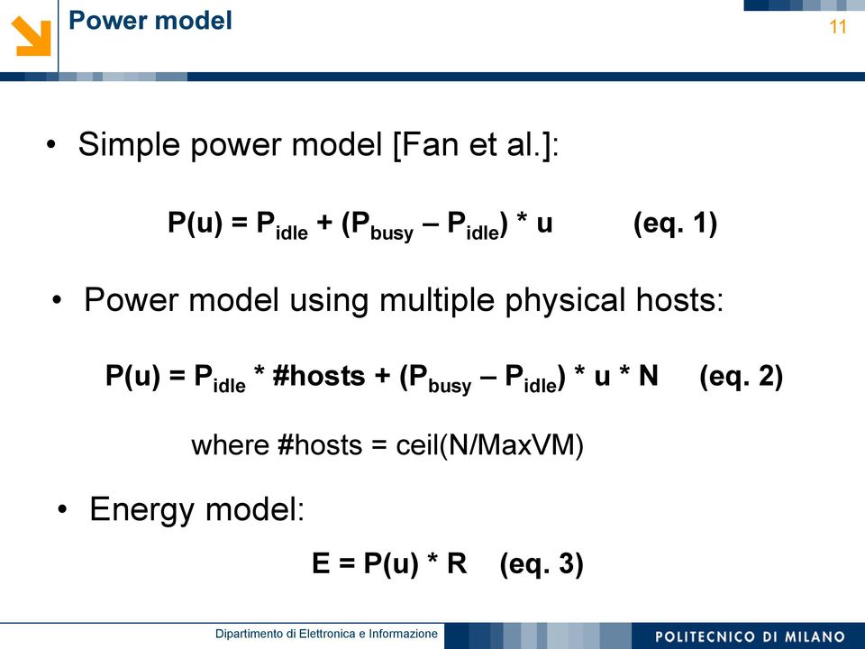 1) Power model using multiple physical hosts: P(u) = P idle *