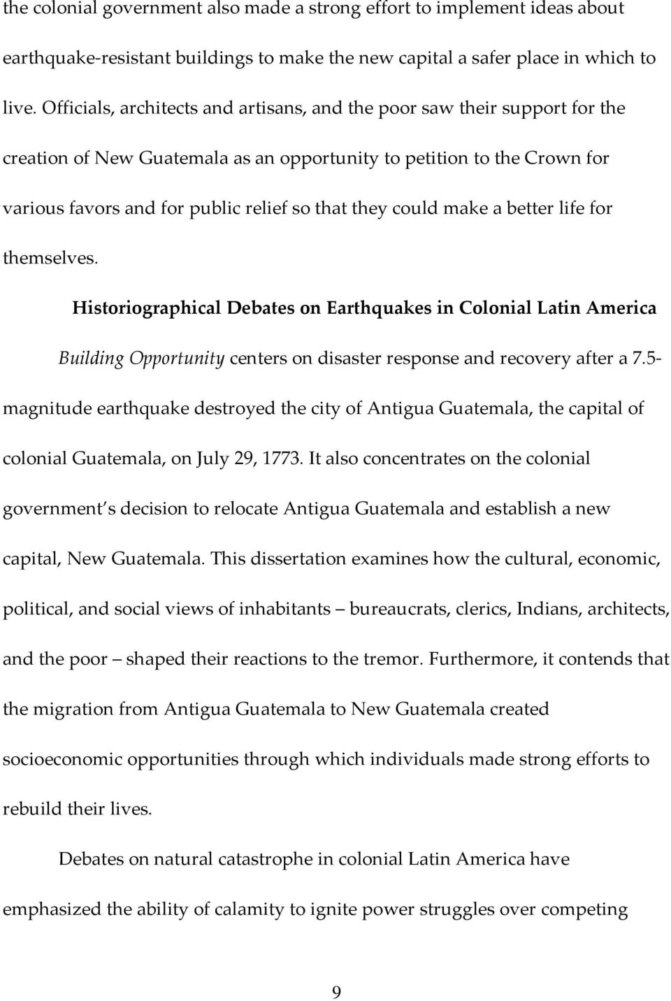 could make a better life for themselves. Historiographical Debates on Earthquakes in Colonial Latin America Building Opportunity centers on disaster response and recovery after a 7.