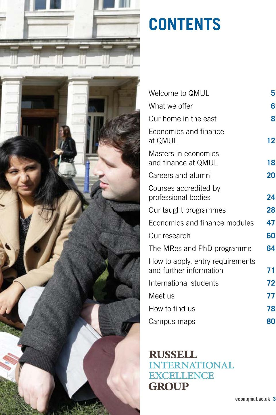 programmes 28 Economics and finance modules 47 Our research 60 The MRes and PhD programme 64 How to apply, entry