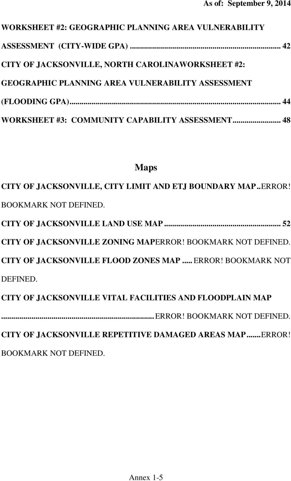 .. 48 Maps CITY OF JACKSONVILLE, CITY LIMIT AND ETJ BOUNDARY MAP.. ERROR! BOOKMARK NOT DEFINED. CITY OF JACKSONVILLE LAND USE MAP... 52 CITY OF JACKSONVILLE ZONING MAP ERROR!