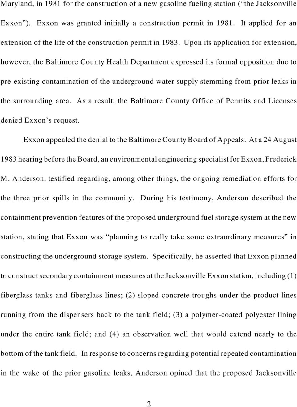 Upon its application for extension, however, the Baltimore County Health Department expressed its formal opposition due to pre-existing contamination of the underground water supply stemming from