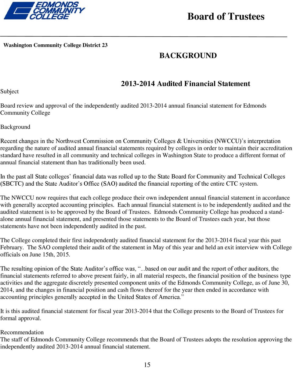 financial statements required by colleges in order to maintain their accreditation standard have resulted in all community and technical colleges in Washington State to produce a different format of