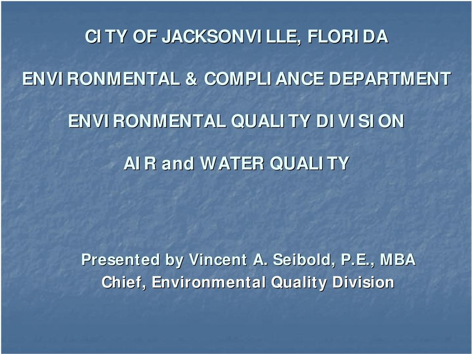 DIVISION AIR and WATER QUALITY Presented by