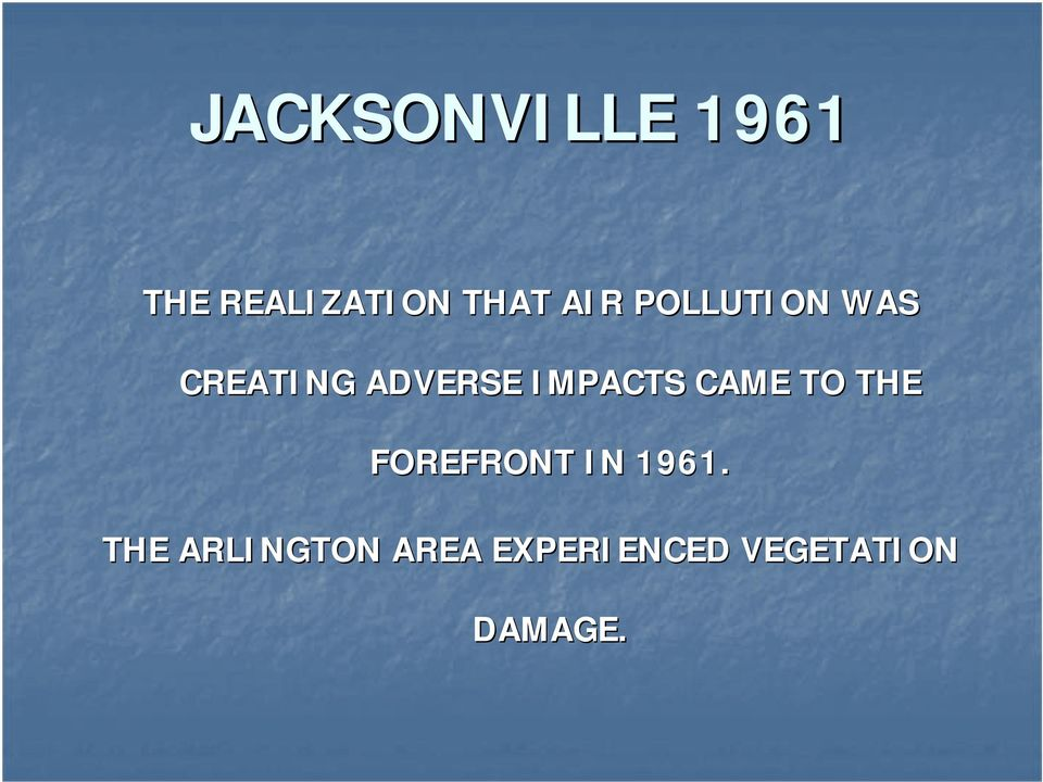 IMPACTS CAME TO THE FOREFRONT IN 1961.