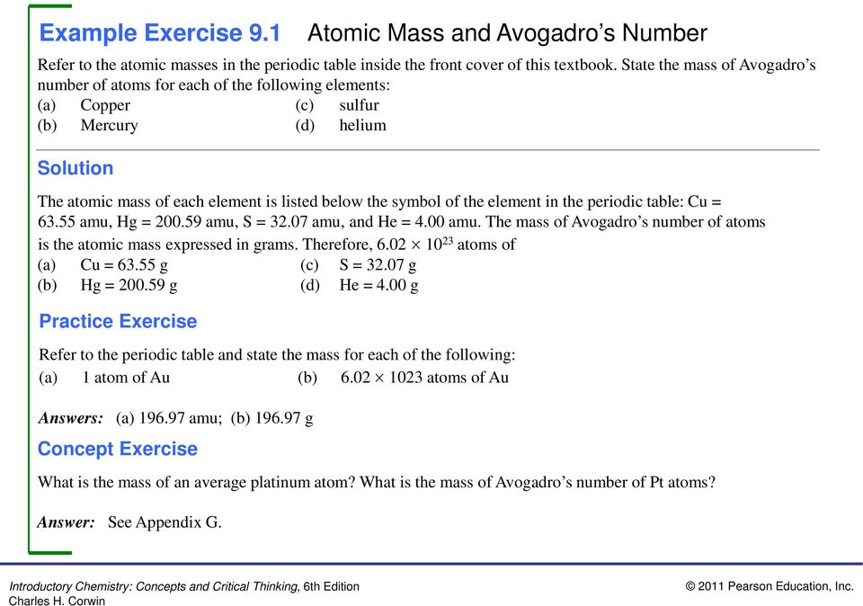 in the periodic table: Cu = 63.55 amu, Hg = 200.59 amu, S = 32.07 amu, and He = 4.00 amu. The mass of Avogadro s number of atoms is the atomic mass expressed in grams. Therefore, 6.