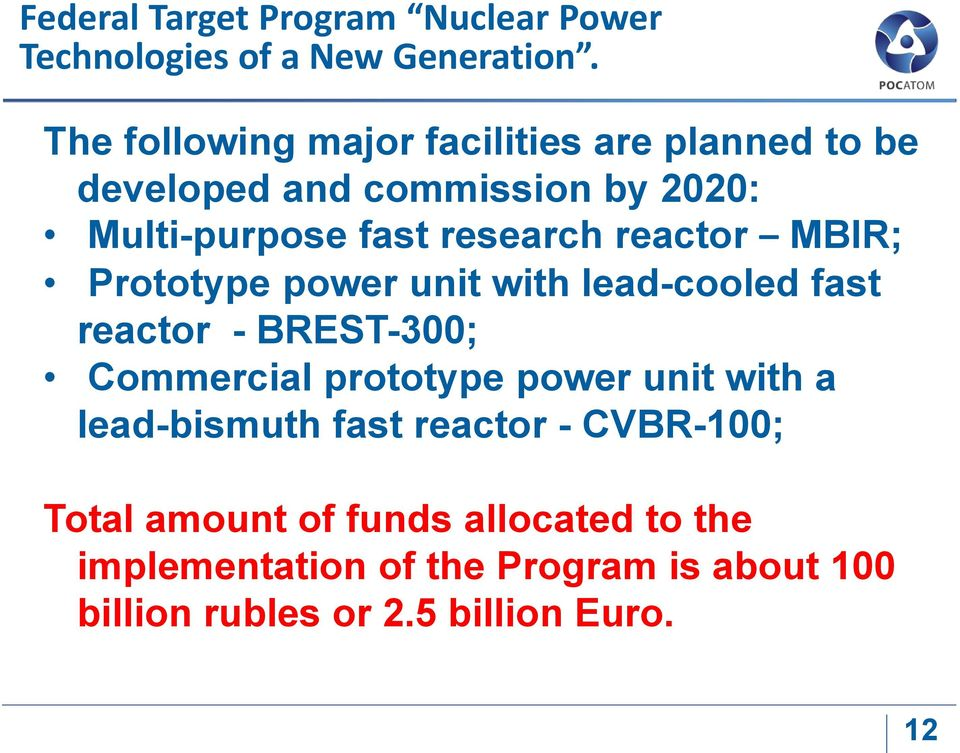 reactor MBIR; Prototype power unit with lead-cooled fast reactor - BREST-300; Commercial prototype power unit with