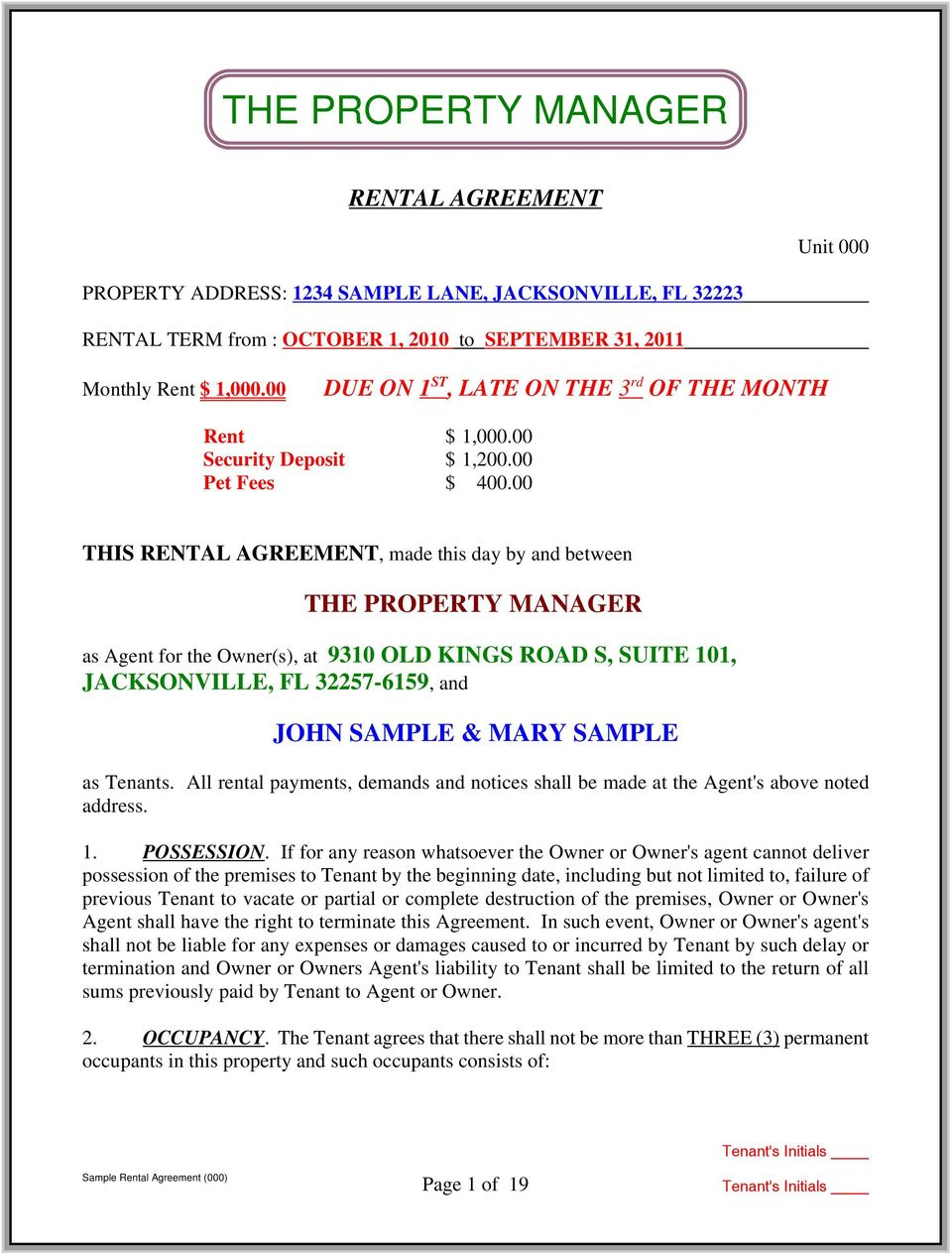 00 THIS RENTAL AGREEMENT, made this day by and between THE PROPERTY MANAGER as Agent for the Owner(s), at 9310 OLD KINGS ROAD S, SUITE 101, JACKSONVILLE, FL 32257-6159, and JOHN SAMPLE & MARY SAMPLE