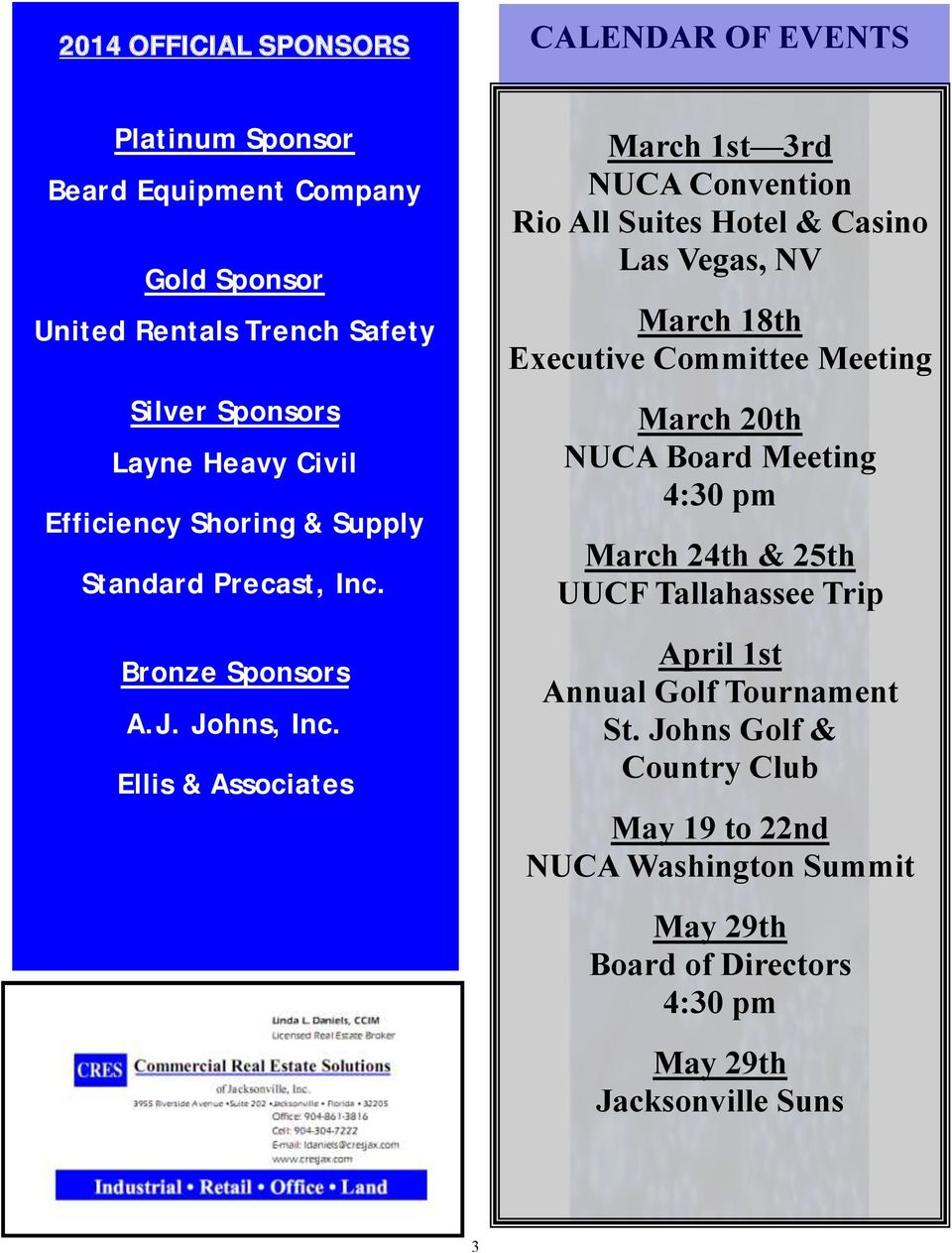 Ellis & Associates March 1st 3rd NUCA Convention Rio All Suites Hotel & Casino Las Vegas, NV March 18th Executive Committee Meeting March 20th NUCA Board