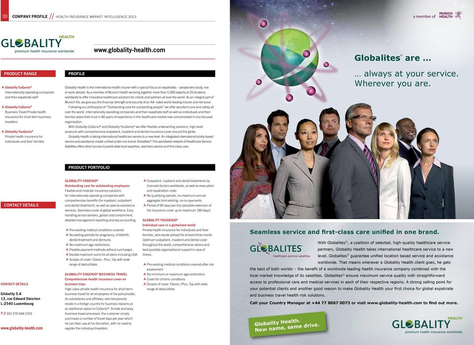 com Profile Globality Health is the international health insurer with a special focus on expatriates people who study, live or work abroad.
