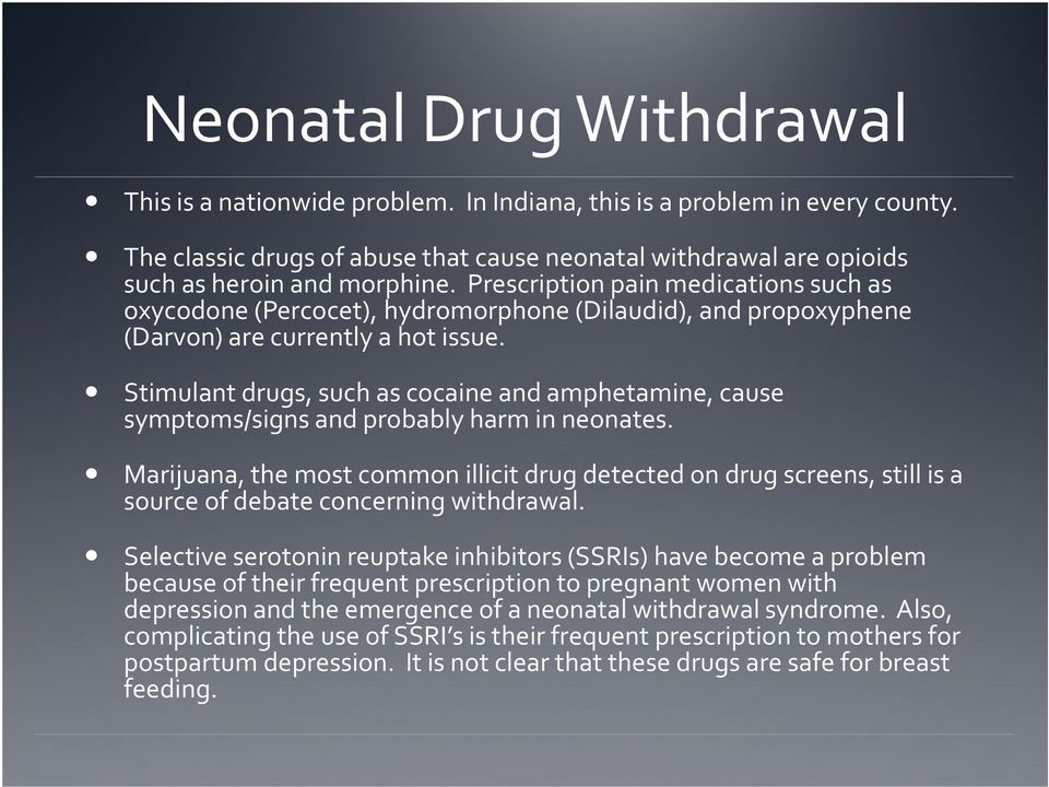 Stimulant drugs, such as cocaine and amphetamine, cause symptoms/signs and probably harm in neonates.