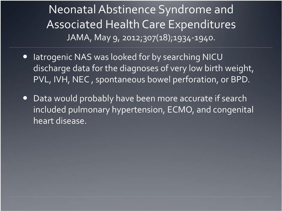 Iatrogenic NAS was looked for by searching NICU discharge data for the diagnoses of very low