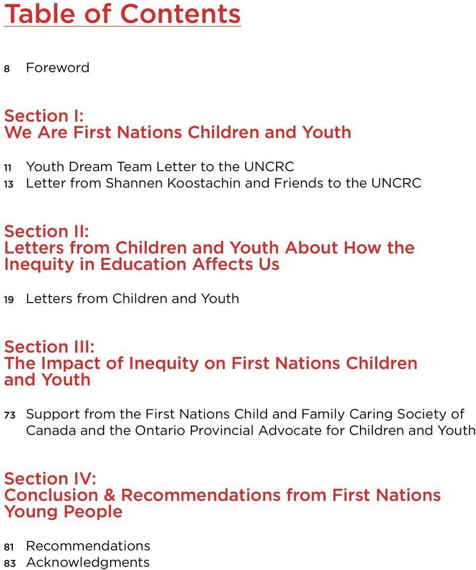 Section III: The Impact of Inequity on First Nations Children and Youth 73 Support from the First Nations Child and Family Caring Society of Canada and the