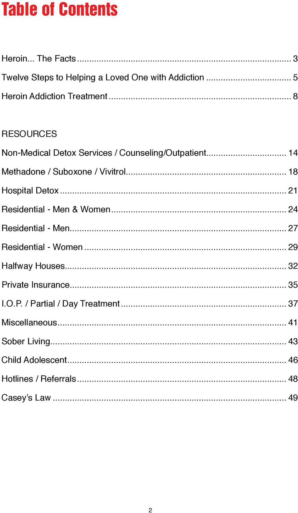 .. 21 Residential - Men & Women... 24 Residential - Men... 27 Residential - Women... 29 Halfway Houses... 32 Private Insurance... 35 I.