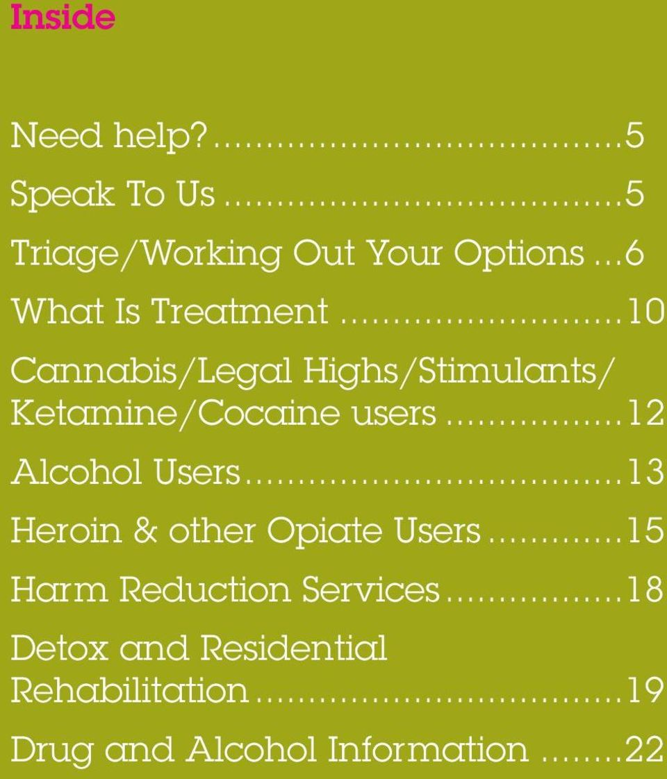 ..10 Cannabis/Legal Highs/Stimulants/ Ketamine/Cocaine users...12 Alcohol Users.