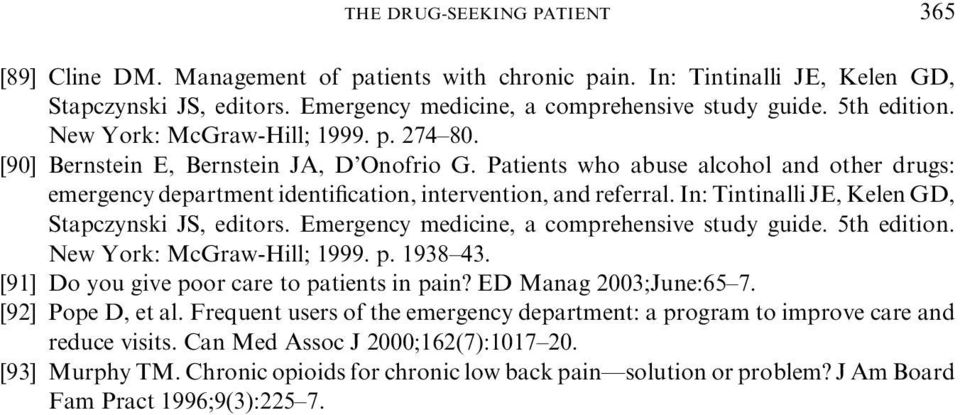 Patients who abuse alcohol and other drugs: emergency department identification, intervention, and referral. In: Tintinalli JE, Kelen GD, Stapczynski JS, editors.
