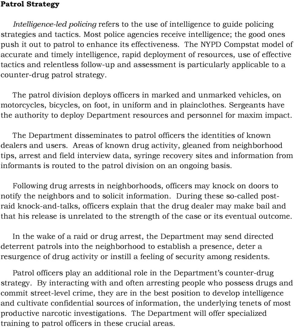 The NYPD Compstat model of accurate and timely intelligence, rapid deployment of resources, use of effective tactics and relentless follow-up and assessment is particularly applicable to a
