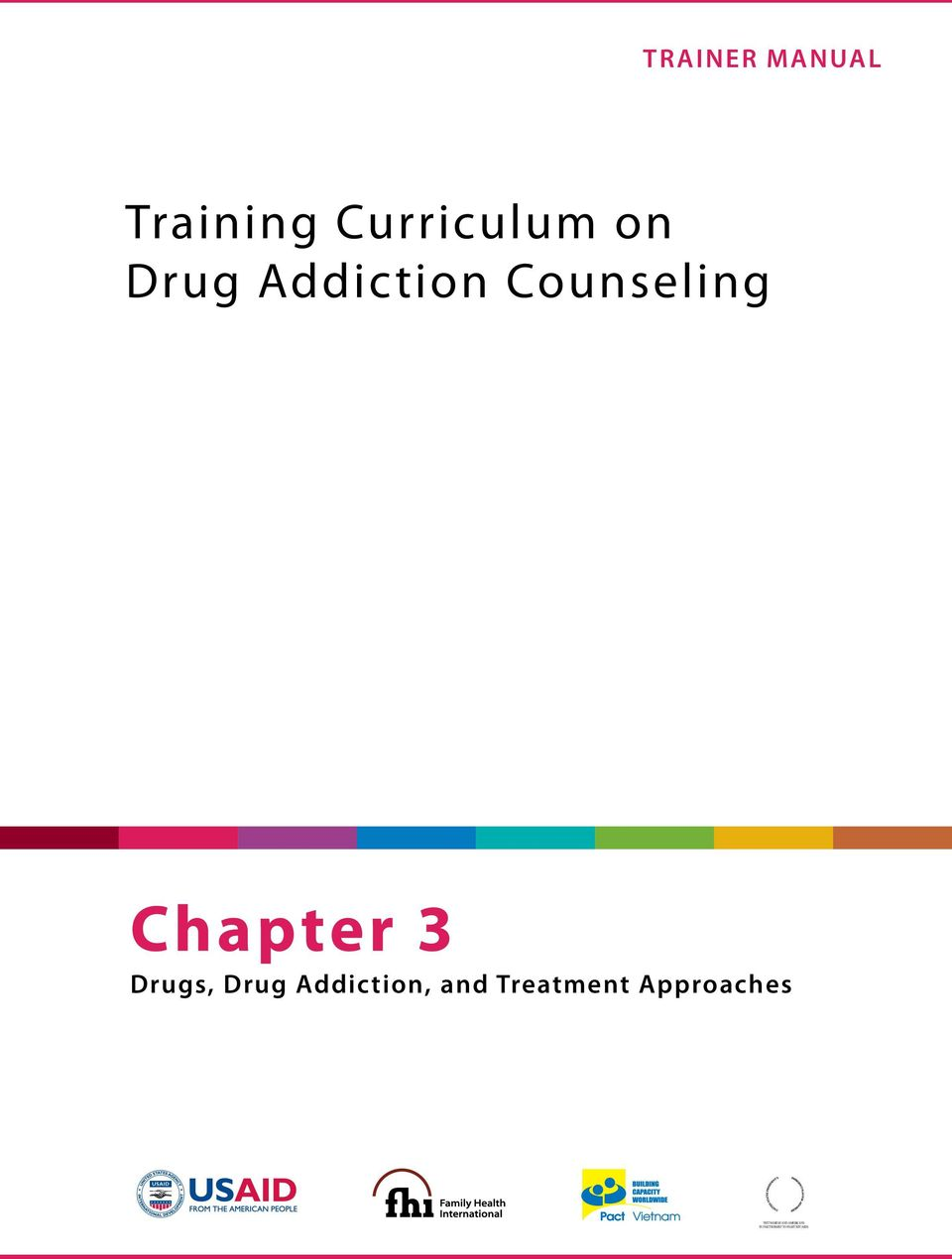 Addiction, and Treatment Approaches