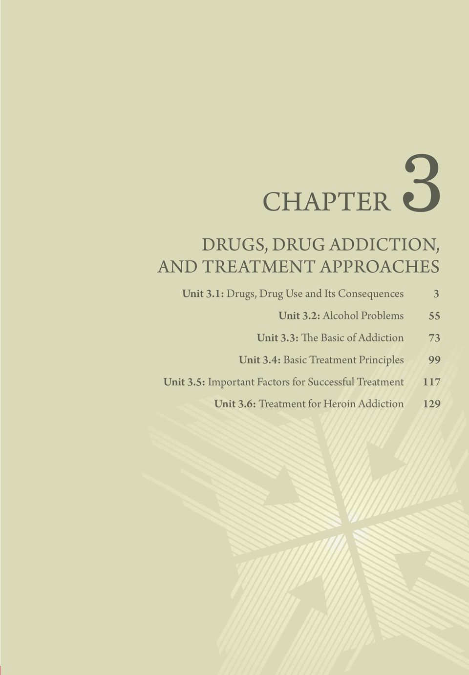 3: The Basic of Addiction 73 Unit 3.4: Basic Treatment Principles 99 Unit 3.