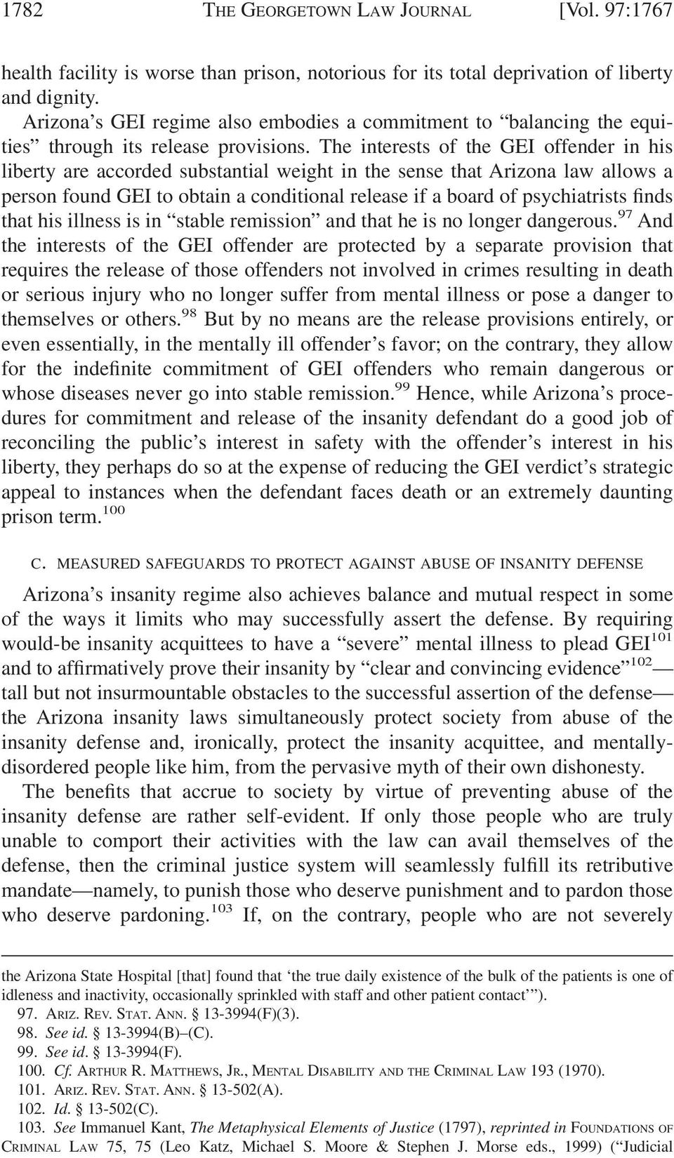 The interests of the GEI offender in his liberty are accorded substantial weight in the sense that Arizona law allows a person found GEI to obtain a conditional release if a board of psychiatrists