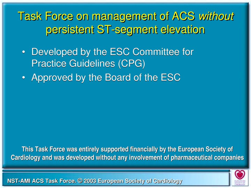 Board of the ESC This Task Force was entirely supported financially by the