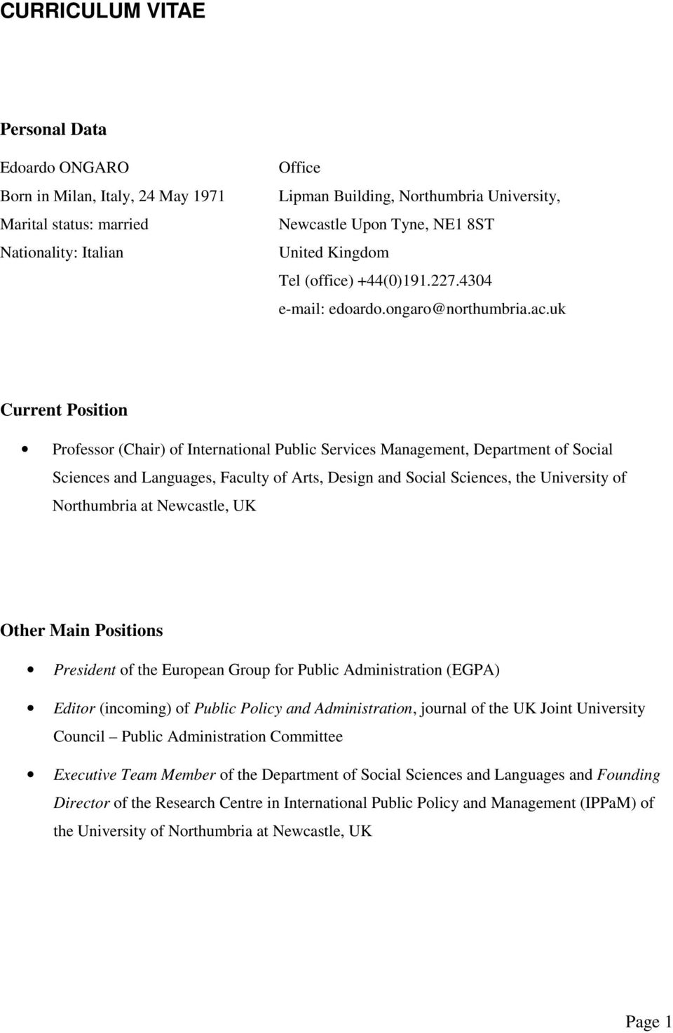 uk Current Position Professor (Chair) of International Public Services Management, Department of Social Sciences and Languages, Faculty of Arts, Design and Social Sciences, the University of