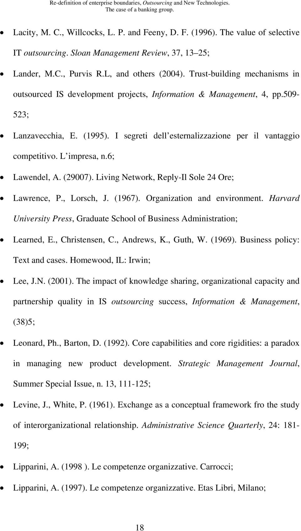 L impresa, n.6; Lawendel, A. (29007). Living Network, Reply-Il Sole 24 Ore; Lawrence, P., Lorsch, J. (1967). Organization and environment.