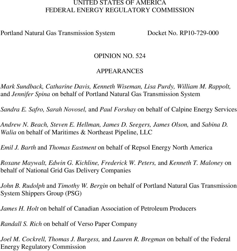 Safro, Sarah Novosel, and Paul Forshay on behalf of Calpine Energy Services Andrew N. Beach, Steven E. Hellman, James D. Seegers, James Olson, and Sabina D.