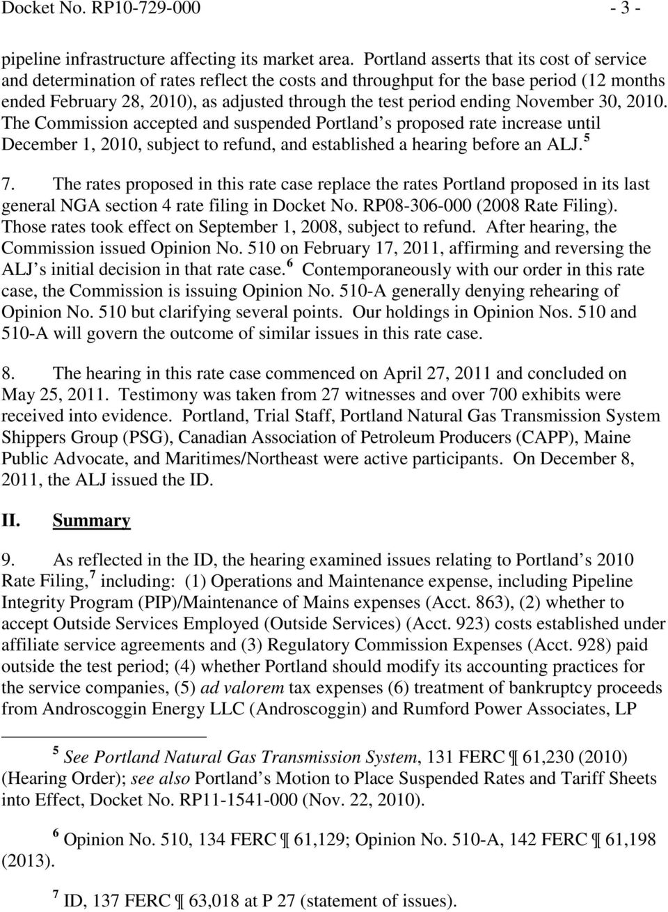 ending November 30, 2010. The Commission accepted and suspended Portland s proposed rate increase until December 1, 2010, subject to refund, and established a hearing before an ALJ. 5 7.