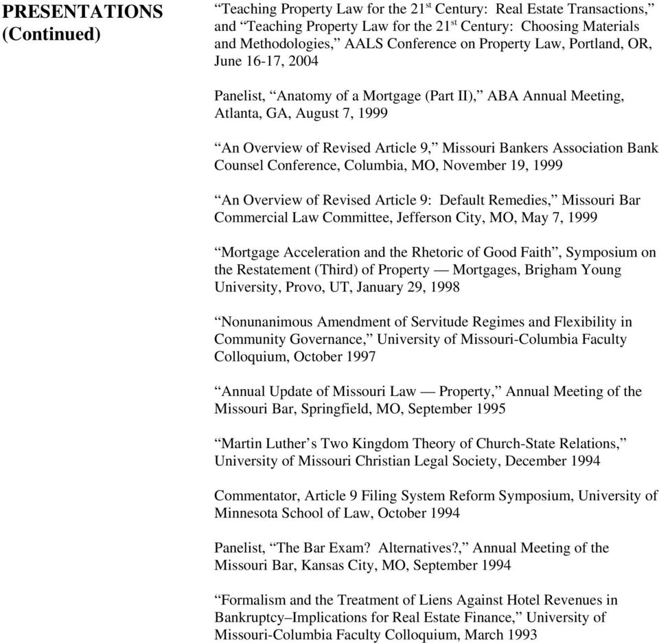 Association Bank Counsel Conference, Columbia, MO, November 19, 1999 An Overview of Revised Article 9: Default Remedies, Missouri Bar Commercial Law Committee, Jefferson City, MO, May 7, 1999