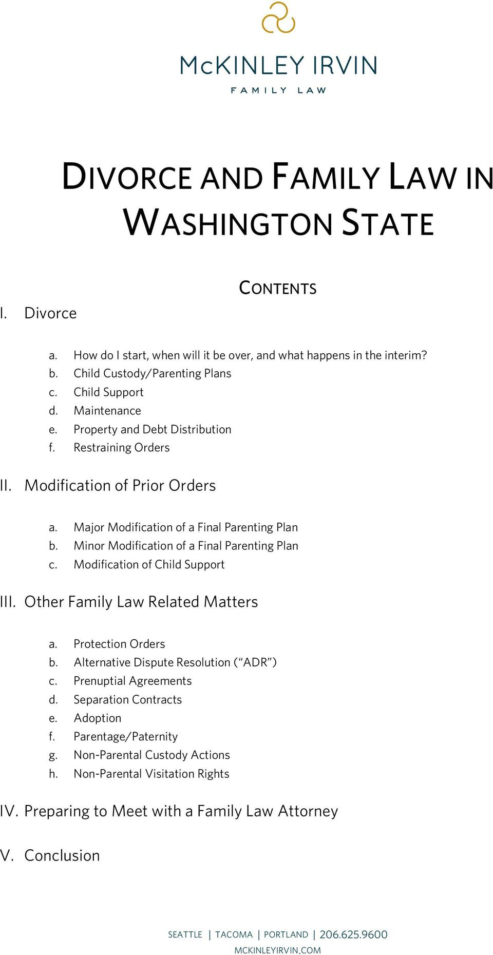Minor Modification of a Final Parenting Plan c. Modification of Child Support III. Other Family Law Related Matters a. Protection Orders b. Alternative Dispute Resolution ( ADR ) c.