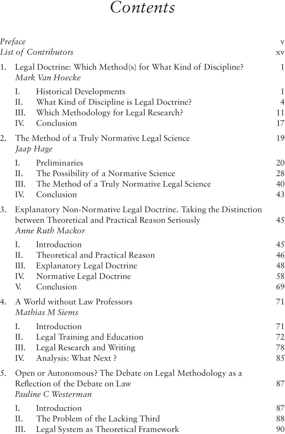 The Method of a Truly Normative Legal Science 40 IV. Conclusion 43 3. explanatory Non-Normative Legal Doctrine.