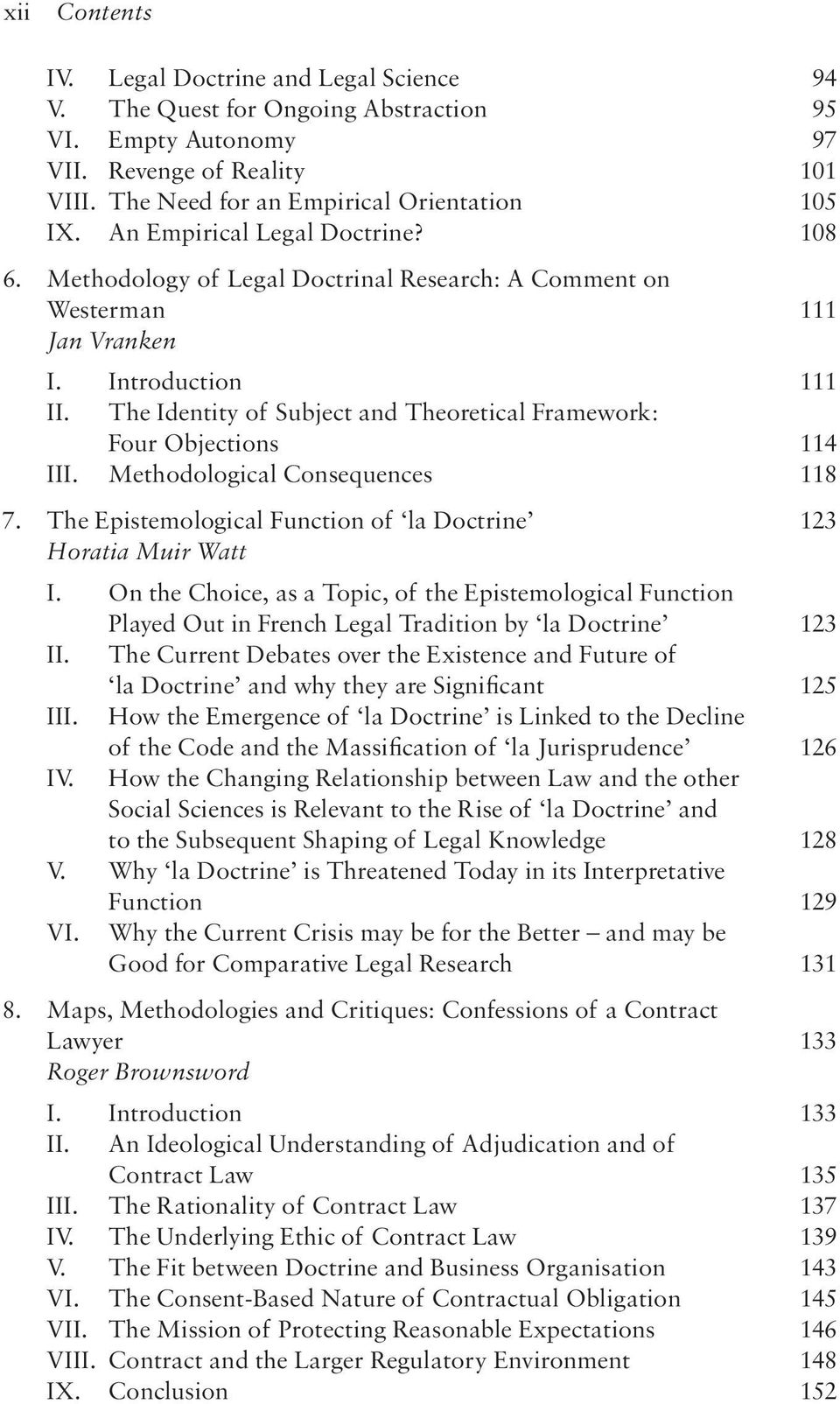 the Identity of Subject and Theoretical Framework: Four Objections 114 III. Methodological Consequences 118 7. The Epistemological Function of la Doctrine 123 Horatia Muir Watt I.