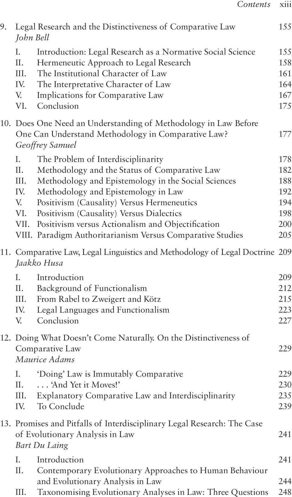 does One Need an Understanding of Methodology in Law Before One Can Understand Methodology in Comparative Law? 177 Geoffrey Samuel I. The Problem of Interdisciplinarity 178 II.