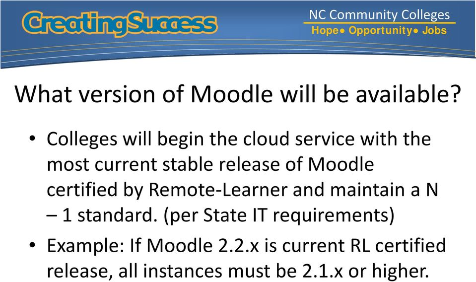 of Moodle certified by Remote-Learner and maintain a N 1 standard.