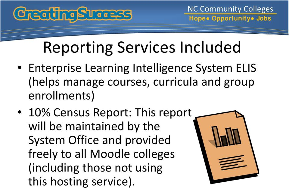 Report: This report will be maintained by the System Office and provided