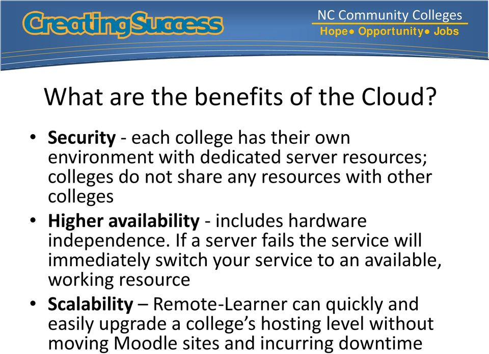 resources with other colleges Higher availability includes hardware independence.