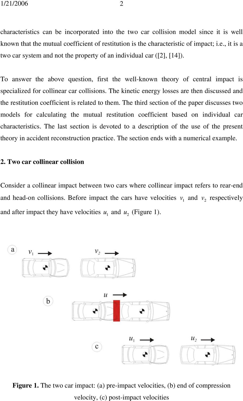 The kinetic energy losses are then discussed and the restitution coefficient is related to the.
