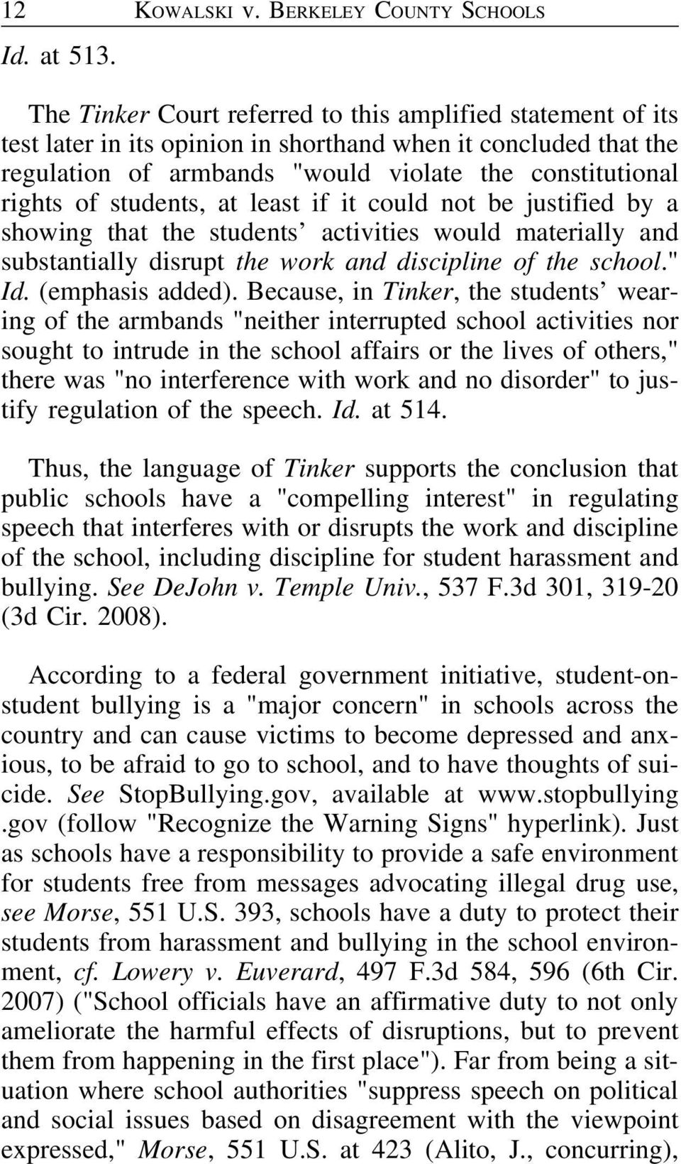 "students, at least if it could not be justified by a showing that the students activities would materially and substantially disrupt the work and discipline of the school."" Id. (emphasis added)."