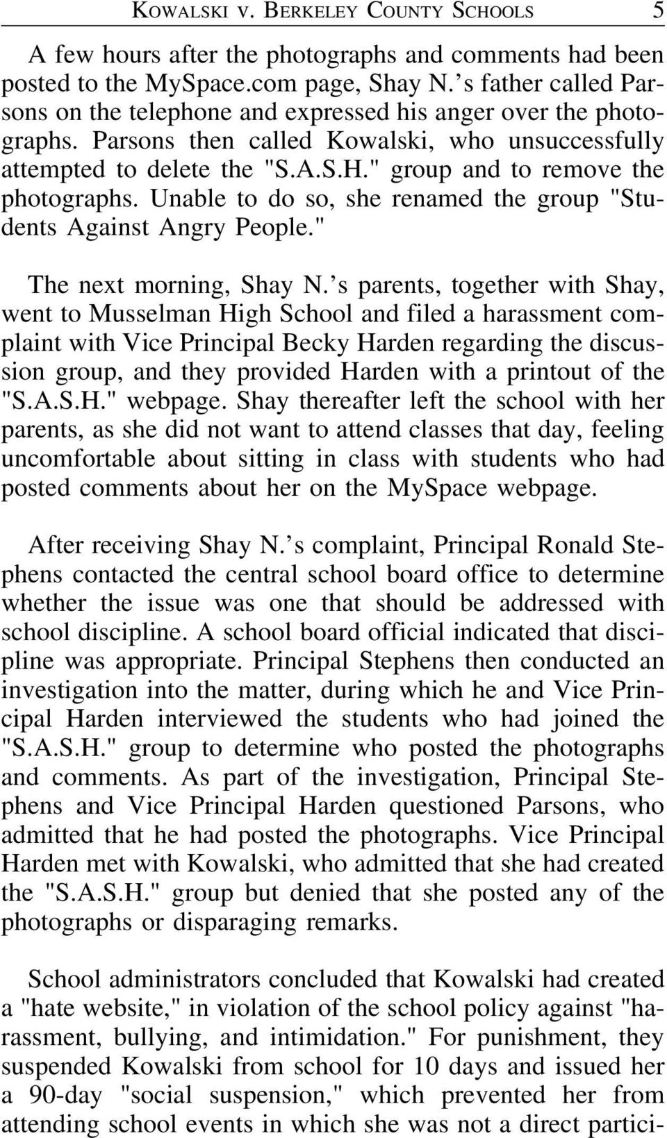 """ group and to remove the photographs. Unable to do so, she renamed the group ""Students Against Angry People."" The next morning, Shay N."