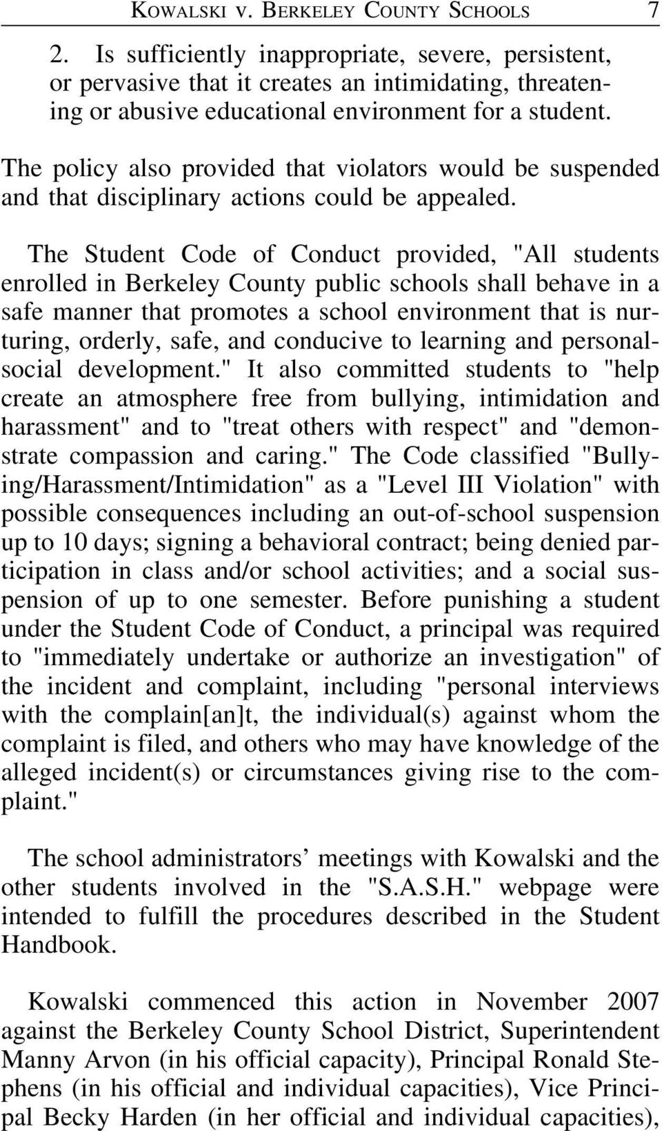 "The Student Code of Conduct provided, ""All students enrolled in Berkeley County public schools shall behave in a safe manner that promotes a school environment that is nurturing, orderly, safe, and"