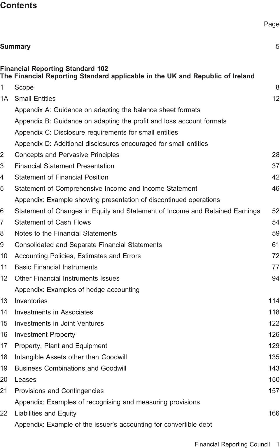 small entities 2 Concepts and Pervasive Principles 28 3 Financial Statement Presentation 37 4 Statement of Financial Position 42 5 Statement of Comprehensive Income and Income Statement 46 Appendix: