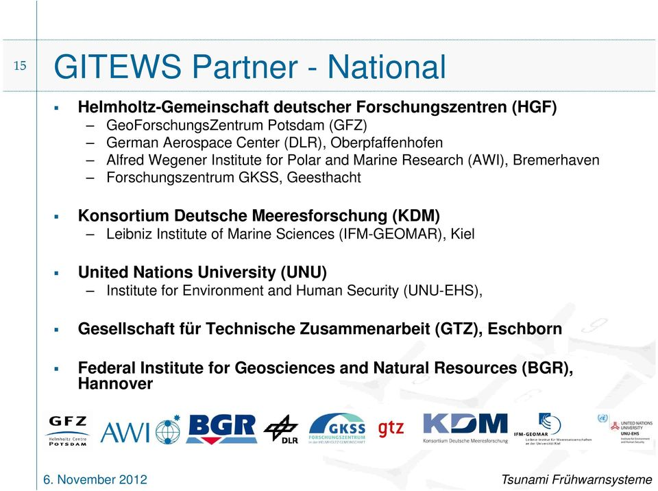 Deutsche Meeresforschung (KDM) Leibniz Institute of Marine Sciences (IFM-GEOMAR), Kiel United Nations University (UNU) Institute for Environment and