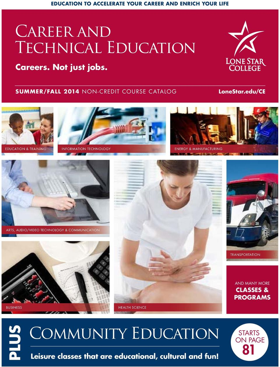 edu/CE EDUCATION & TRAINING INFORMATION TECHNOLOGY ENERGY & MANUFACTURING ARTS, AUDIO/VIDEO TECHNOLOGY &