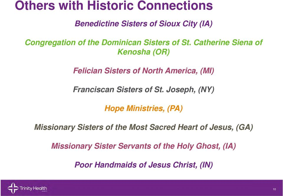 Joseph, (NY) Hope Ministries, (PA) Missionary Sisters of the Most Sacred Heart of Jesus, (GA) Missionary