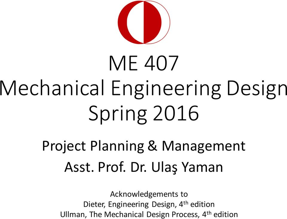 Ulaş Yaman Acknowledgements to Dieter, Engineering