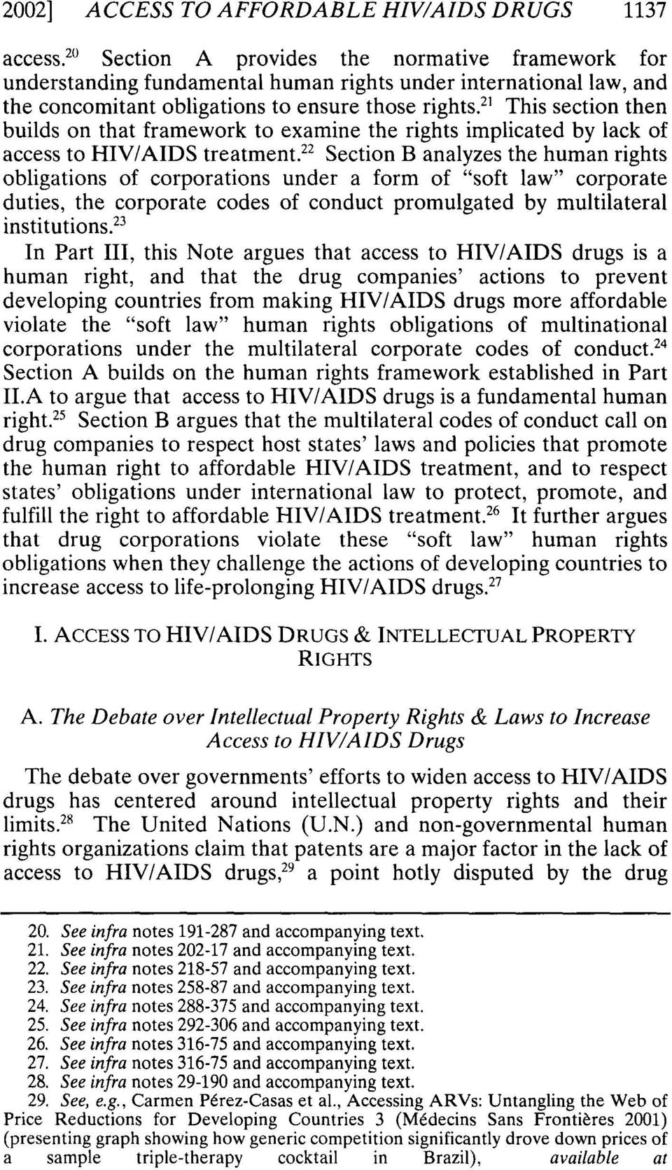 21 This section then builds on that framework to examine the rights implicated by lack of access to HIV/AIDS treatment.