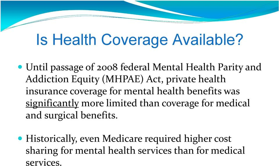 private health insurance coverage for mental health benefits was significantly more limited
