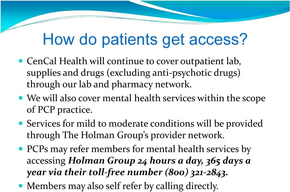 network. We will also cover mental health services within the scope of PCP practice.