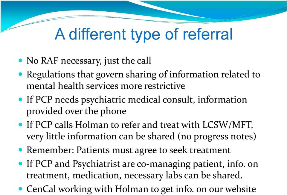 treat with LCSW/MFT, very little information can be shared (no progress notes) Remember: Patients must agree to seek treatment If PCP and