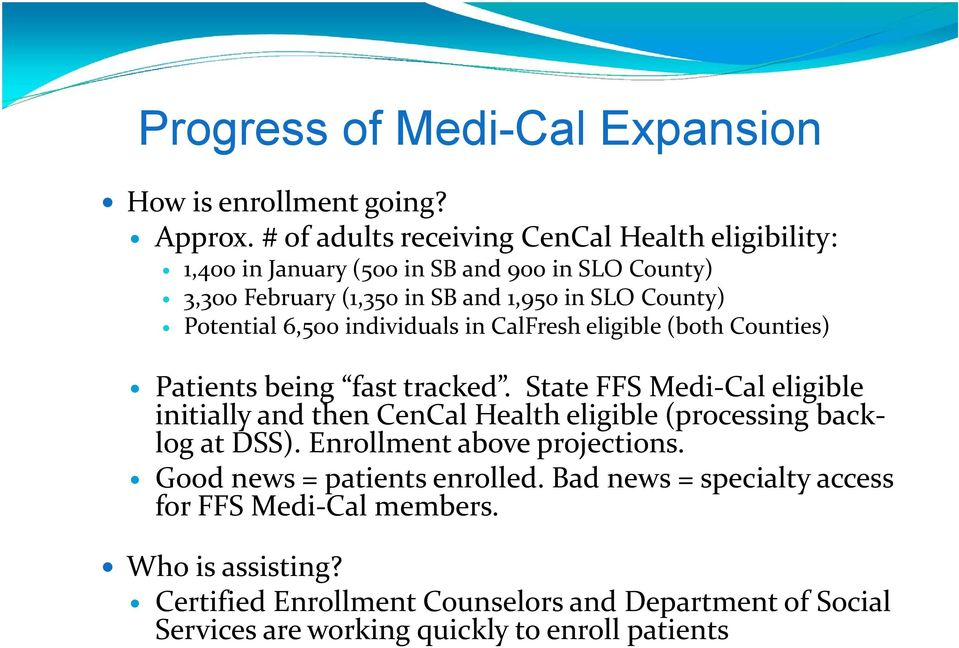 Potential 6,500 individuals in CalFresh eligible (both Counties) Patients being fast tracked.